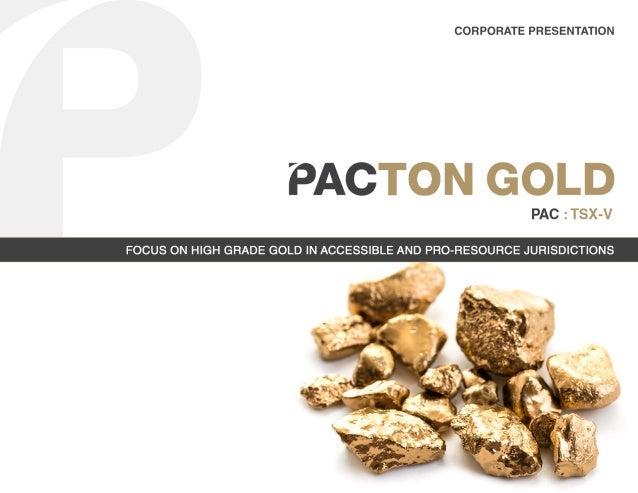b7fec4336c Pacton Gold Corporate Presentation
