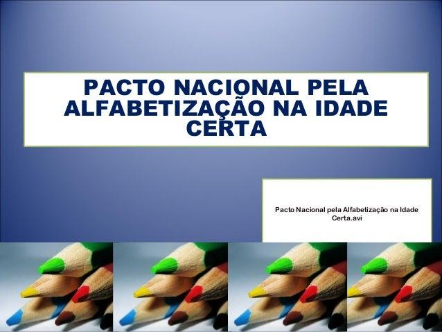 Pacto Nacional pela Alfabetização na Idade Certa.avi PACTO NACIONAL PELA ALFABETIZAÇÃO NA IDADE CERTA