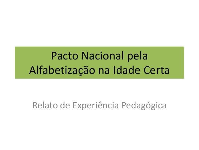 Pacto Nacional pela Alfabetização na Idade Certa Relato de Experiência Pedagógica