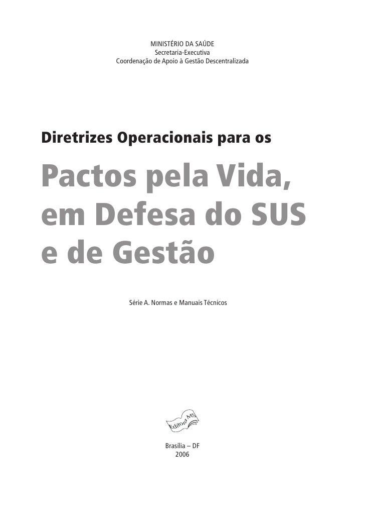 MINISTÉRIO DA SAÚDE                      Secretaria-Executiva          Coordenação de Apoio à Gestão DescentralizadaDiretr...