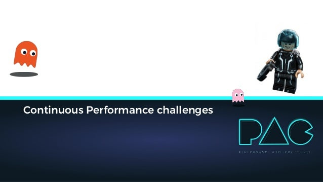 Continuous Performance challenges