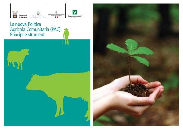 La nuova PoliticaAgricola Comunitaria (PAC).Principi e strumenti