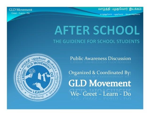Public Awareness Discussion GLD Movement Greet – Learn - Do வாழ்த்தி பழகுேவா இயக்கம் வாழ்த்துேவாம் – பழகுேவாம் - ெசயலாக்கு...