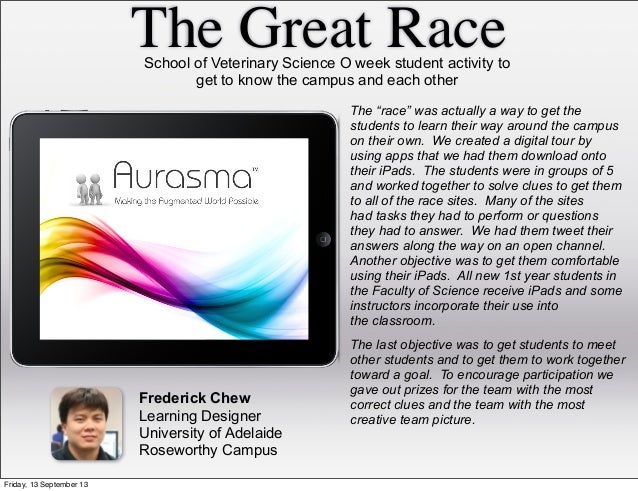 The Great Race Frederick Chew Learning Designer University of Adelaide Roseworthy Campus School of Veterinary Science O we...