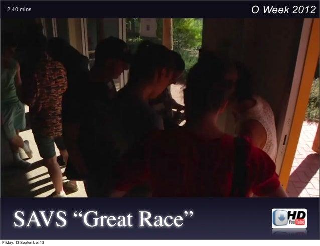 "SAVS ""Great Race"" O Week 20122.40 mins Friday, 13 September 13"
