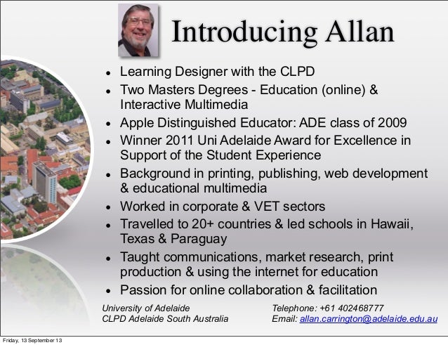 Introducing Allan University of Adelaide CLPD Adelaide South Australia Telephone: +61 402468777 Email: allan.carrington@ad...