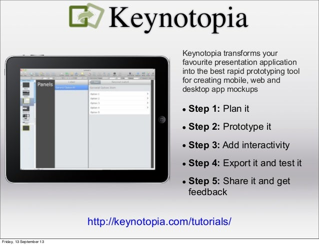 Keynotopia Keynotopia transforms your favourite presentation application into the best rapid prototyping tool for creating...