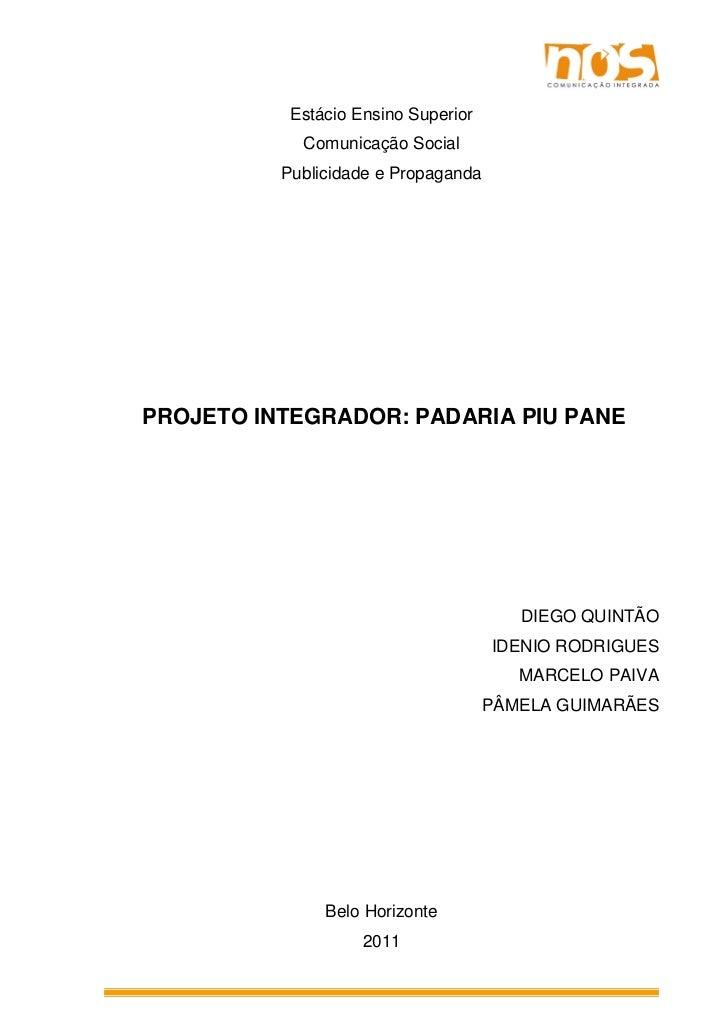 Estácio Ensino Superior            Comunicação Social          Publicidade e PropagandaPROJETO INTEGRADOR: PADARIA PIU PAN...