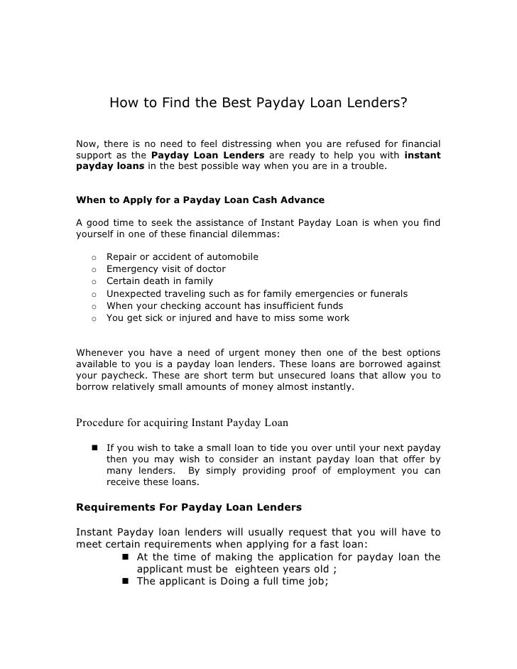 How to Find the Best Payday Loan Lenders?  Now, there is no need to feel distressing when you are refused for financial su...