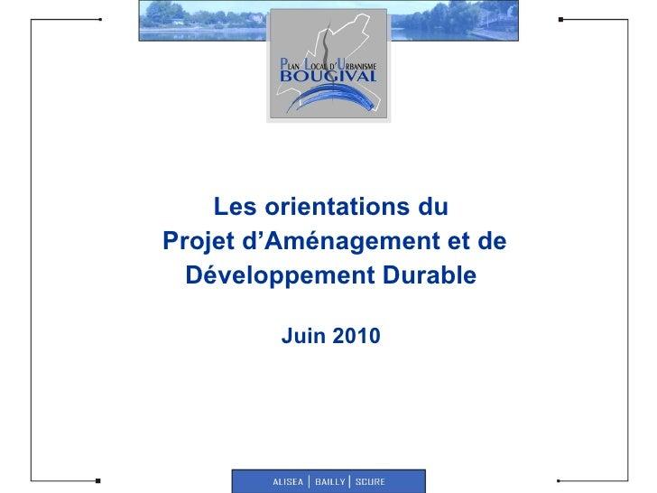Les orientations du  Projet d'Aménagement et de Développement Durable Juin 2010
