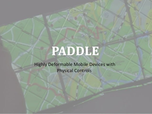 Highly Deformable Mobile Devices with Physical Controls