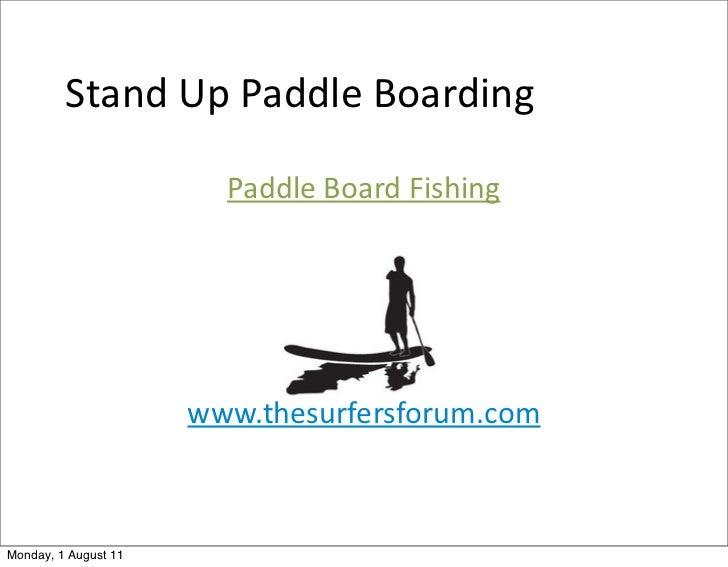 Stand Up Paddle Boarding                        Paddle Board Fishing                      www.thesurfersforum.co...