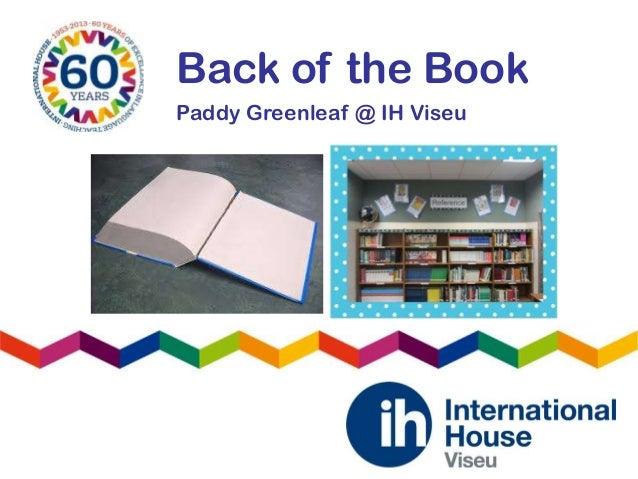 Back of the BookPaddy Greenleaf @ IH Viseu