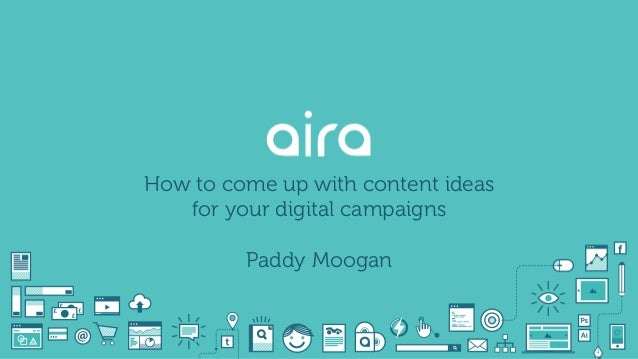 How to come up with content ideas for your digital campaigns Paddy Moogan