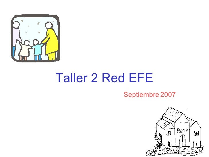 Taller 2 Red EFE Septiembre 2007