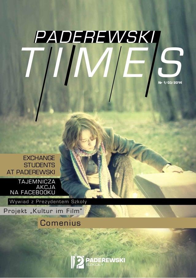 Paderewski  Times  Nr 1/03/2014  Exchange Students at Paderewski T aj e m ni c z a ak c j a na F ace bo o k u Wyw iad z Pr...