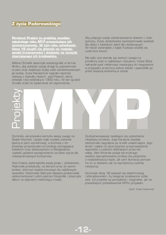 Z życia Paderewskiego Personal Project to projekty uczniów ostatniego roku MYP prezentujące ich zainteresowania. Wtym rok...