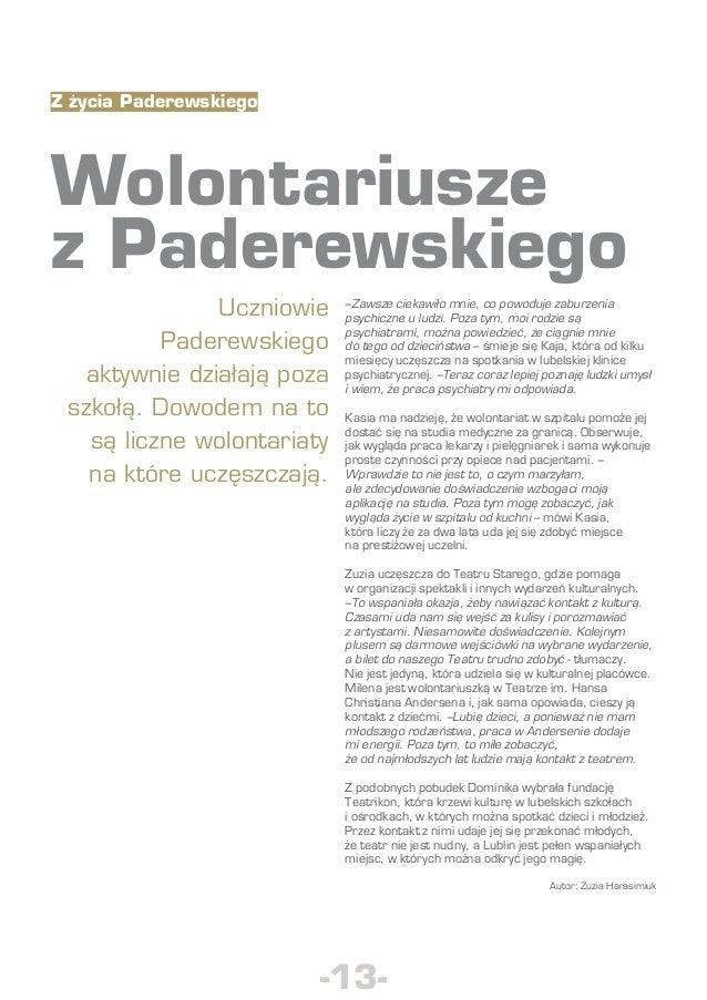 Z życia Paderewskiego  Wolontariusze z Paderewskiego Uczniowie Paderewskiego aktywnie działają poza szkołą. dowodem na to ...