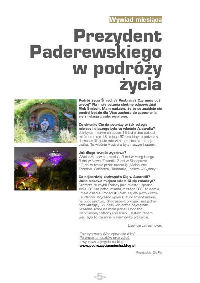 Wywiad miesiąca  Prezydent Paderewskiego w podróży życia Podróż życia Śmiecha? Australia? Czy może coś więcej? Na moje pyt...