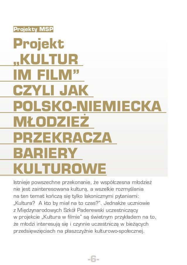 """Projekty MSP  Projekt """"Kultur im Film"""" czyli jak polsko-niemiecka młodzież przekracza bariery kulturowe Istnieje pow..."""