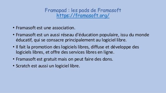 Framapad : les pads de Framasoft https://framasoft.org/ • Framasoft est une association. • Framasoft est un aussi réseau d...