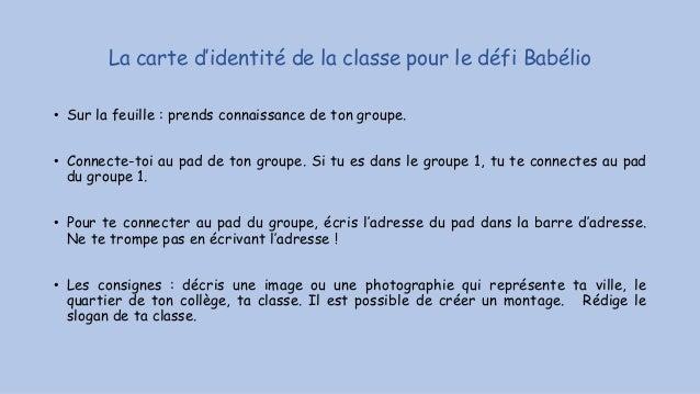 La carte d'identité de la classe pour le défi Babélio • Sur la feuille : prends connaissance de ton groupe. • Connecte-toi...