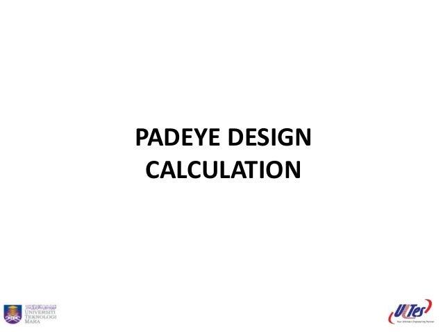 PADEYE DESIGN CALCULATION TOPSIDE