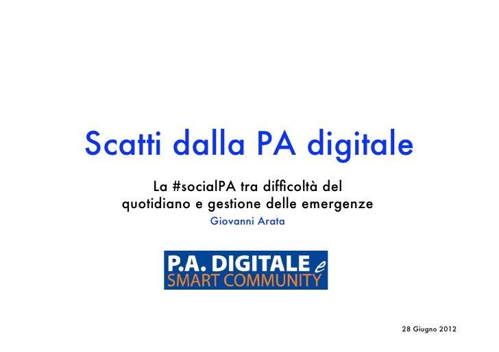 Scatti dalla PA digitale       La #socialPA tra difficoltà del  quotidiano e gestione delle emergenze              Giovanni...
