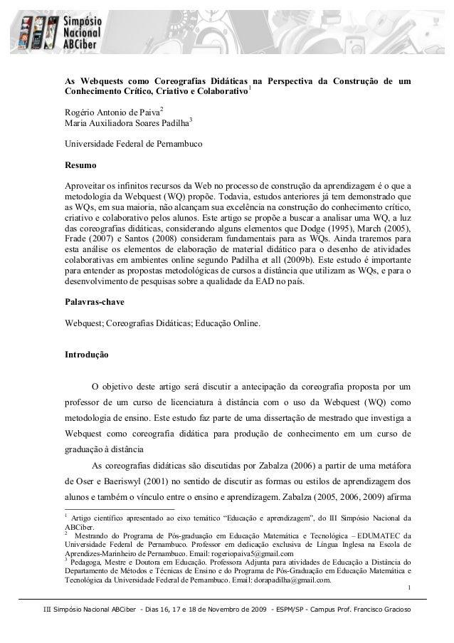 III Simpósio Nacional ABCiber - Dias 16, 17 e 18 de Novembro de 2009 - ESPM/SP - Campus Prof. Francisco Gracioso 1 As Webq...