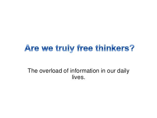 The overload of information in our dailylives.