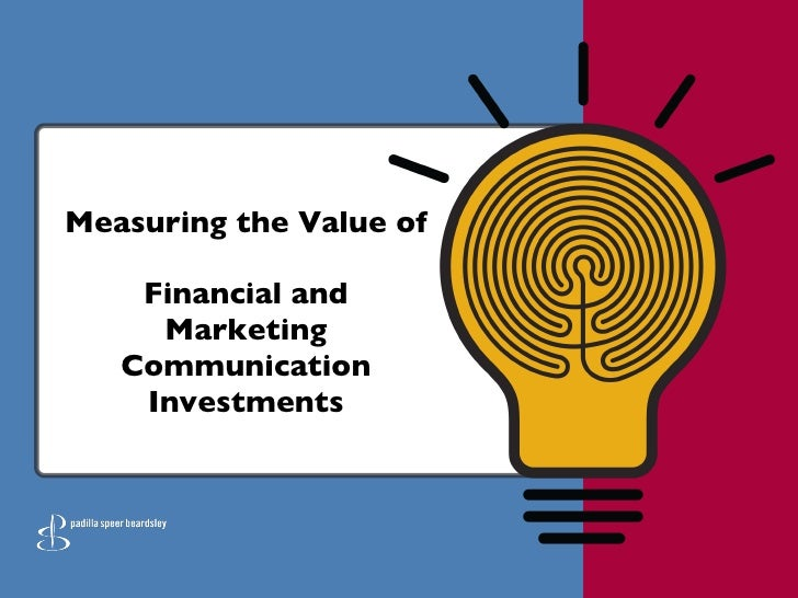 Measuring the Value of  Financial and Marketing Communication Investments