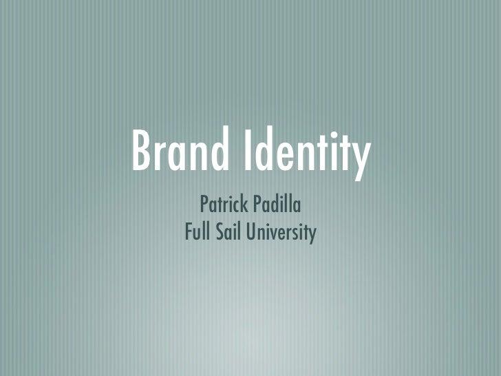 Brand Identity     Patrick Padilla   Full Sail University