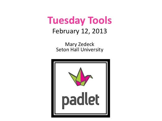 Tuesday ToolsFebruary 12, 2013     Mary Zedeck Seton Hall University