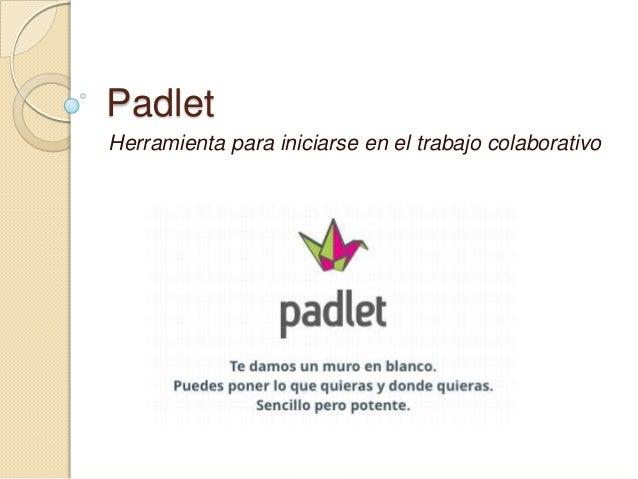 Padlet Herramienta para iniciarse en el trabajo colaborativo