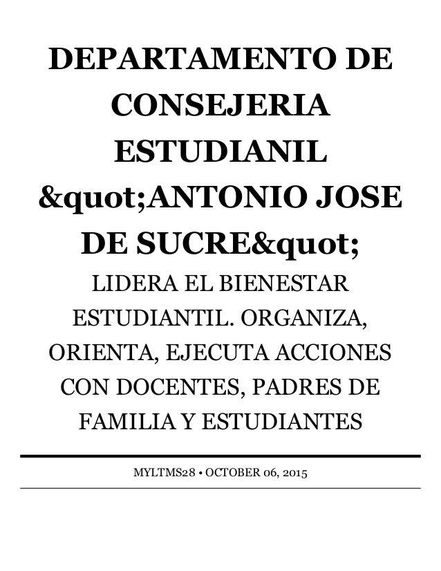 """DEPARTAMENTODE CONSEJERIA ESTUDIANIL """"ANTONIOJOSE DESUCRE"""" LIDERAELBIENESTAR ESTUDIANTIL.ORGANIZA, ORIENTA..."""