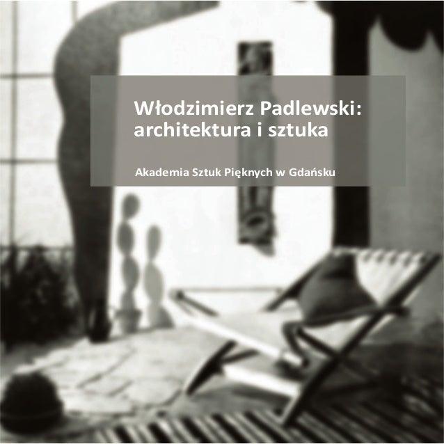 Włodzimierz Padlewski:architektura i sztukaAkademia Sztuk Pięknych w Gdańsku