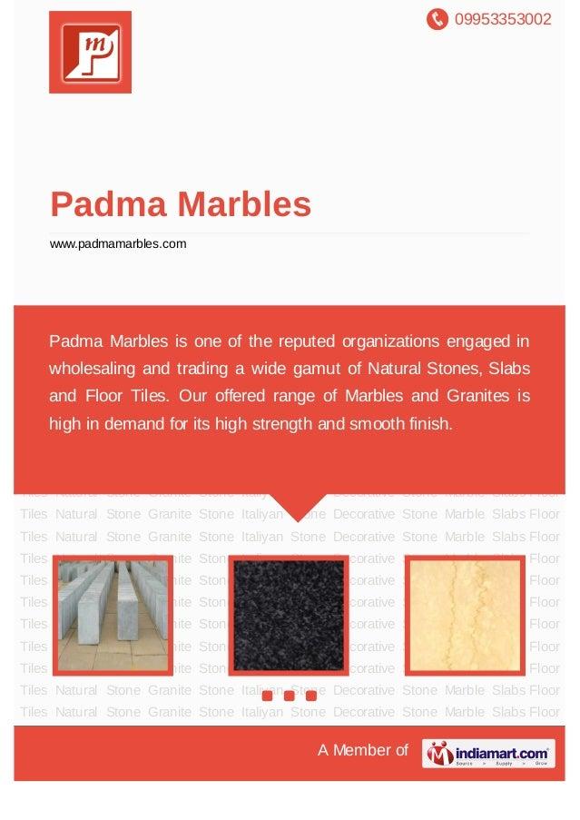 09953353002A Member ofPadma Marbleswww.padmamarbles.comNatural Stone Granite Stone Italiyan Stone Decorative Stone Marble ...
