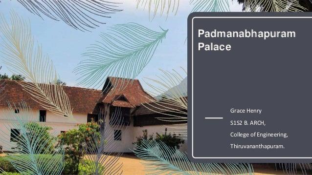 Padmanabhapuram Palace Grace Henry S1S2 B. ARCH, College of Engineering, Thiruvananthapuram.