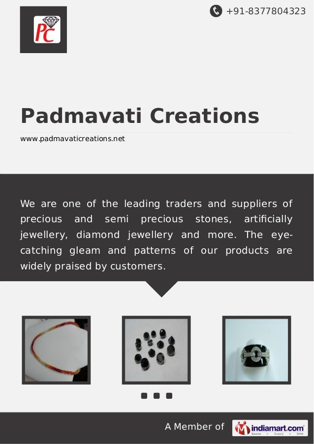 +91-8377804323  Padmavati Creations www.padmavaticreations.net  We are one of the leading traders and suppliers of preciou...
