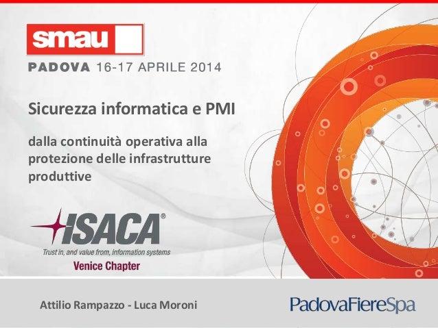 Attilio Rampazzo - Luca Moroni Sicurezza informatica e PMI dalla continuità operativa alla protezione delle infrastrutture...