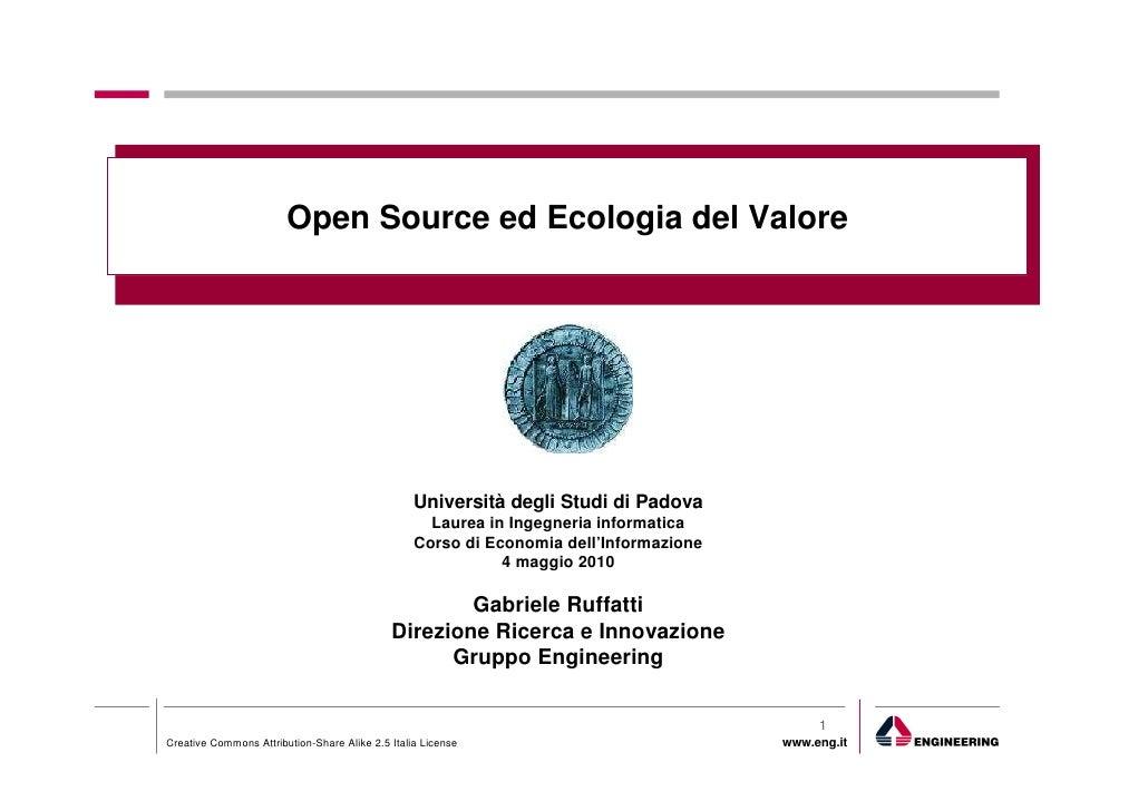 Open Source ed Ecologia del Valore                                                       Università degli Studi di Padova ...