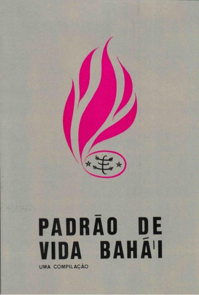 PADRÃO DE VIDA BAHÃI UMA  COMPILAÇÃO