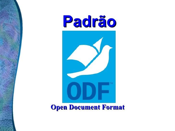 Padrão   Open Document Format