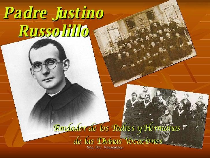 Fundador de los Padres y Hermanas  de las Divinas Vocaciones Padre Justino Russolillo Soc. Div. Vocaciones