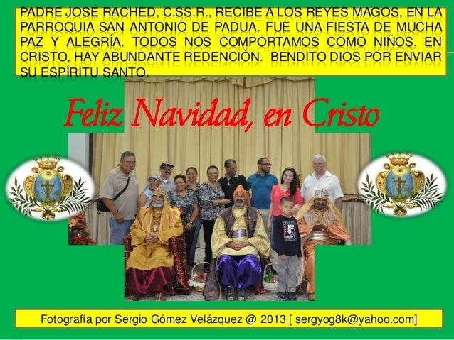 PADRE JOSÉ RACHED, C.SS.R., RECIBE A LOS REYES MAGOS, EN LA PARROQUIA SAN ANTONIO DE PADUA. FUE UNA FIESTA DE MUCHA PAZ Y ...