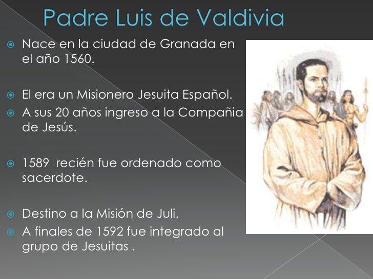    Nace en la ciudad de Granada en    el año 1560.   El era un Misionero Jesuita Español.   A sus 20 años ingreso a la ...