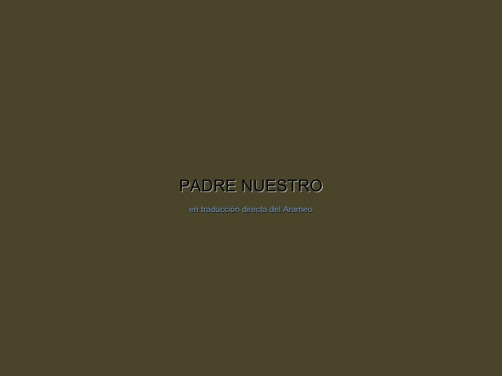 PADRE NUESTRO en traducción directa del Arameo