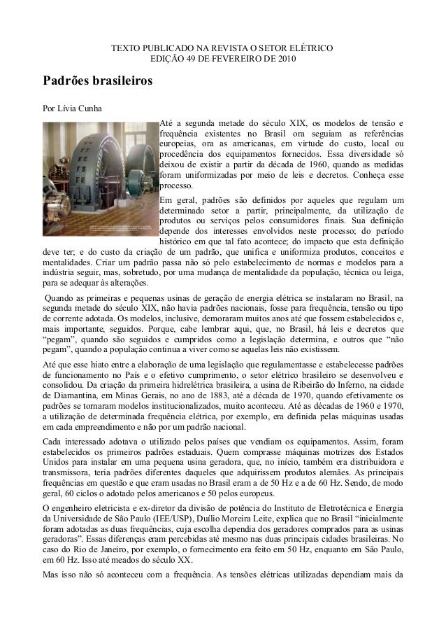 TEXTO PUBLICADO NA REVISTA O SETOR ELÉTRICO  EDIÇÃO 49 DE FEVEREIRO DE 2010  Padrões brasileiros  Por Lívia Cunha  Até a s...
