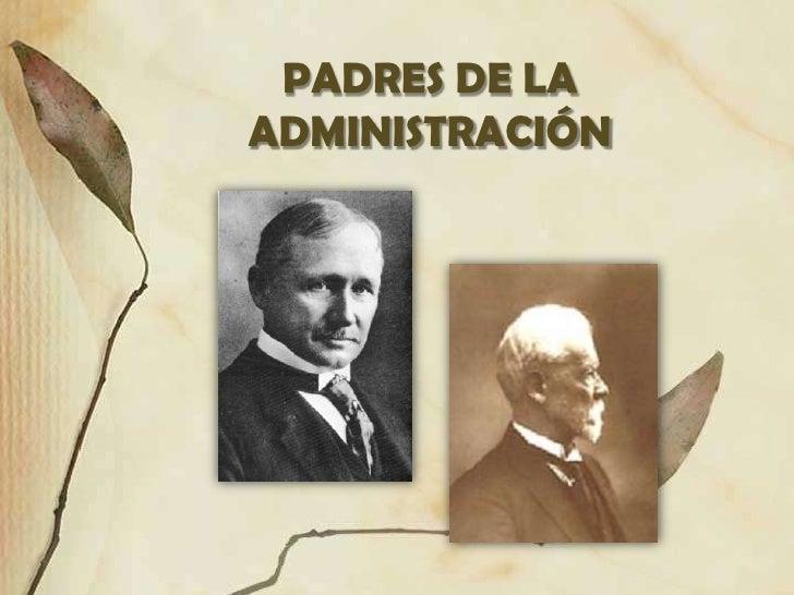 PADRES DE LA ADMINISTRACIÓN<br />