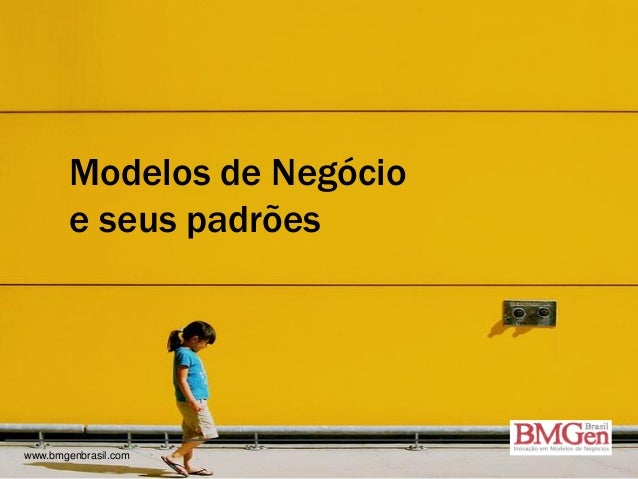 Modelos de Negócioe seus padrõeswww.bmgenbrasil.com